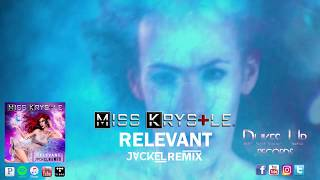 Miss Krystle | Relevant (JackEL Remix)