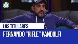 """Fernando """"Rifle"""" Pandolfi en #LosTitulares"""