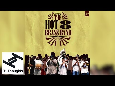 Hot 8 Brass Band - Rock With The Hot 8