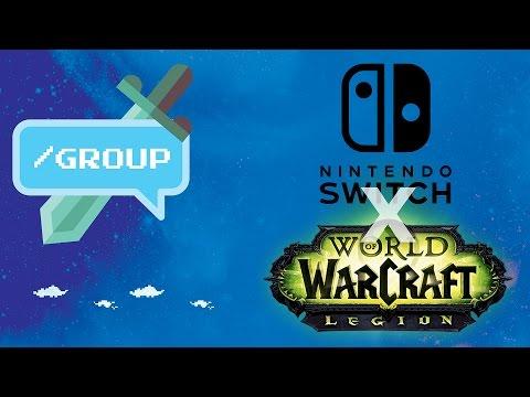 /GROUP - World of Warcraft: Nintendo (NX) Switch Revealed!