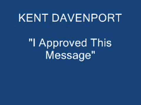 Kent Davenport -I Approved This Message.wmv