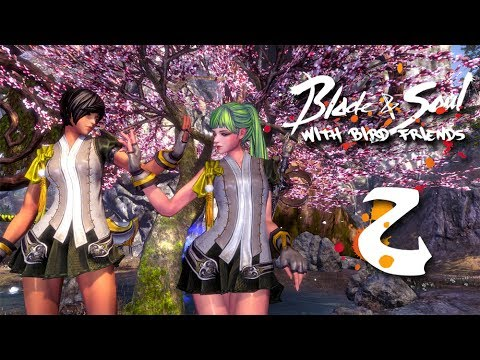 Blade & Soul w/ Bird Friends - Ep. 2