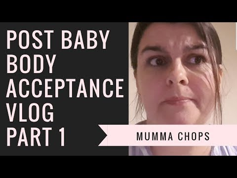 POST BABY BODY ACCEPTANCE VLOG (PART 1) | COLLABORATION | MUMMA CHOPS