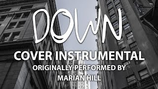 Down Cover Instrumental In The Style Of Marian Hill