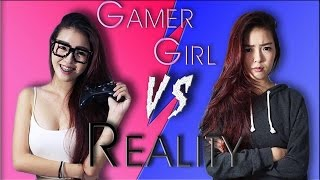 Gamer Girl vs Reality