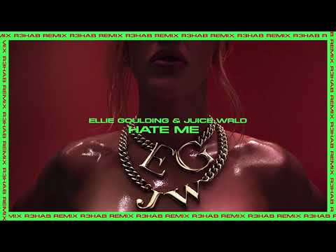 Ellie Goulding - Hate Me (with Juice WRLD) [R3HAB Remix]