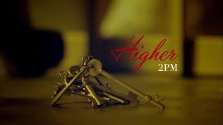 2PM 「HIGHER」 MV Full ver.