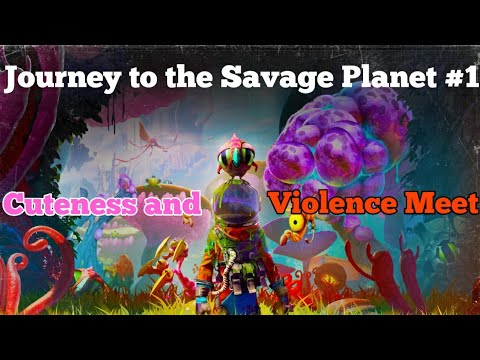 Adorable and Violent - Journey to the Savage Planet |