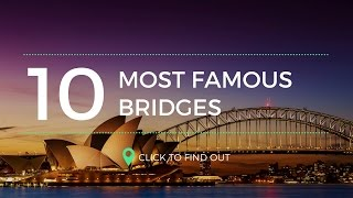 top 10 most famous bridges