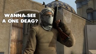 WANNA SEE A ONE DEAG? - CSGO (Funny Moments)