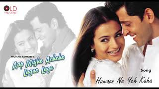 Hawaon Ne Yeh Kaha | Aap Mujhe Achche Lagne Lage HD 1080p