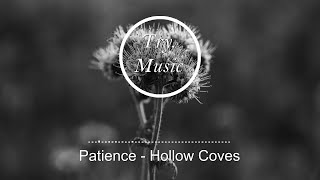 Patience - Hollow Coves [1Hour]