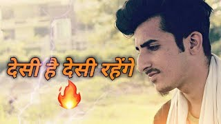Desi Hai Desi Rahenge || Desi Brand on Top