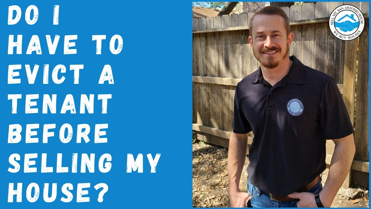 If I have a tenant, Do I have to Evict them Before Selling My House? | Sell My San Antonio House