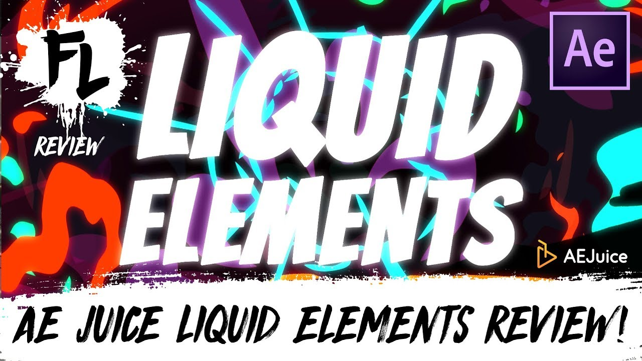 Liquid Elements in After Effects - AEJuice Review! | Film Learnin