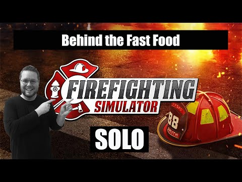Behind the Fast Food | Solo Campaign | Firefighting Simulator The Squad |