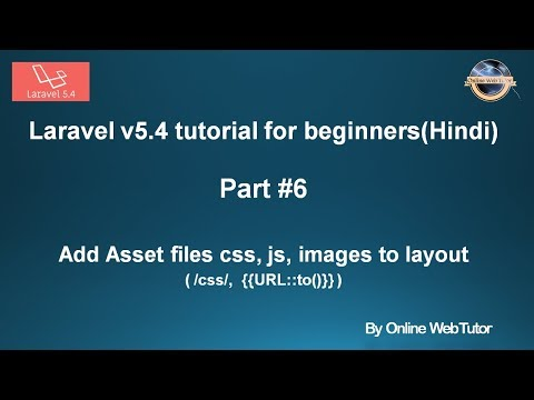 Laravel V5.4 Tutorial For Beginners In Hindi (Part#6) Add Assets(css, Image, Js) To Layout Files
