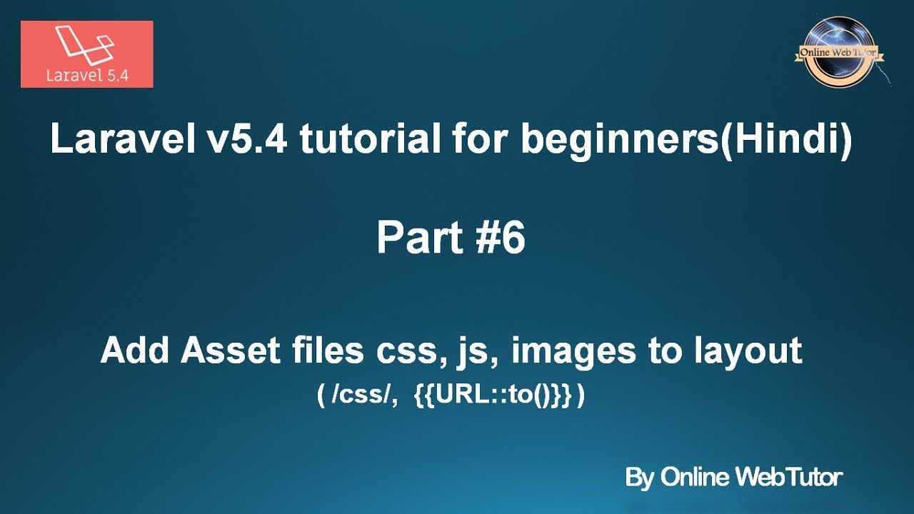Laravel v5 4 Tutorial for beginners in hindi (Part#6) Add assets(css,  image, js) to layout files