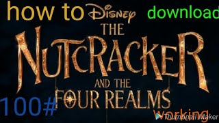 How to download The Nutcracker and the Four Realms