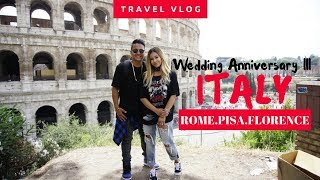 ANNIVERSARY TRIP III⎮ITALY TRAVEL VLOG ROME, PISA, & FLORENCE⎮ BALLAN IN STYLE