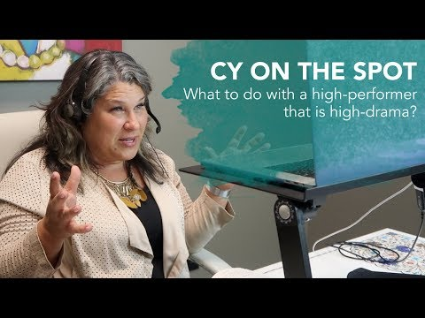 What To Do With A High Performer that is High Drama at Work | Cy on the Spot