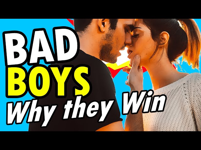 Why Good Girls LOVE Bad Boys and HATE