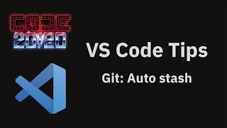 VS Code tips: The Git: Auto stash setting