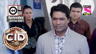 Weekly Reliv | CID | 10th Mar  to 16th Mar 2018 | Episode 627 to 630