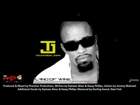 Teddyson John : LAND OF WINE [2012 | 2013 Soca][Produced By Precision Productions]