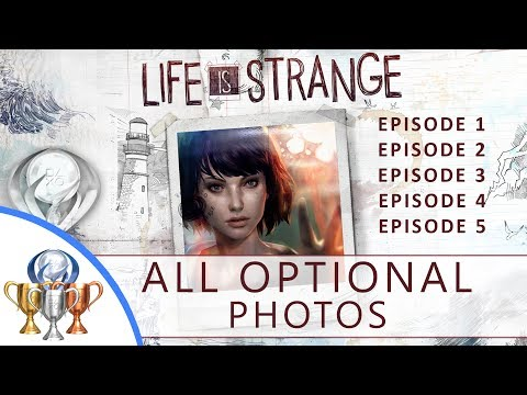 Life is Strange Episode 1-5 Optional Photos (All 50 Photos, Full Platinum) June '17 Free + Game