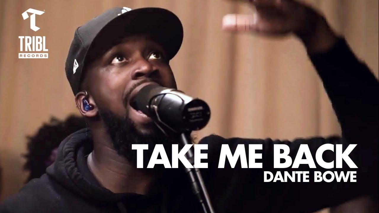 Take Me Back (feat. Dante Bowe from Bethel Music) - Maverick City Music | TRIBL Music