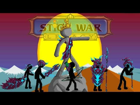 Stick War: Legacy | Huge Update New Skins Unlocked And Full Upgraded | GamePlay 2018 FHD