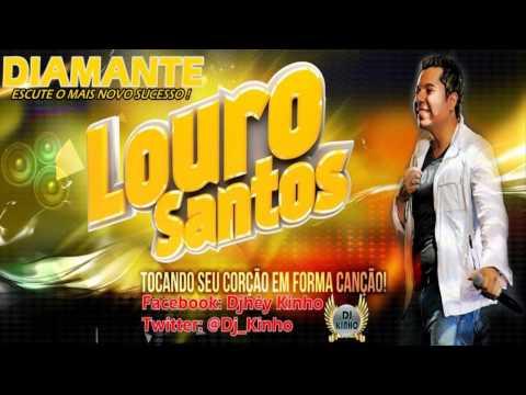 LOURO SANTOS - DIAMANTE - NOVO SUCESSO