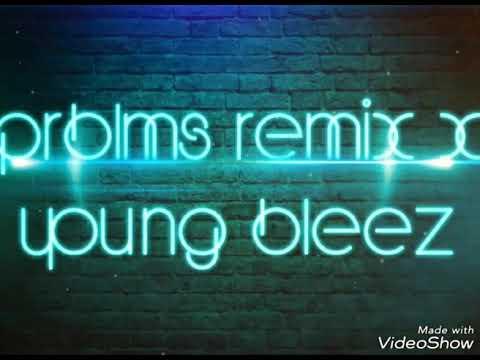 """PRBLMS"" Remix X Young Bleez"