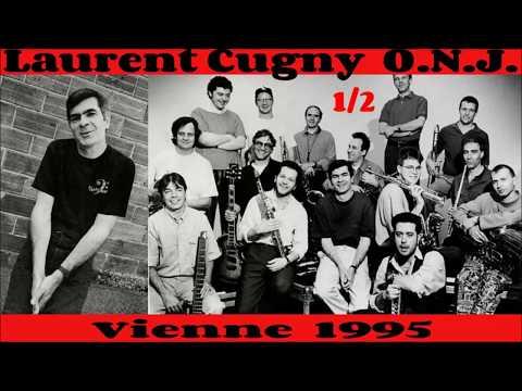 O. N. J.  Laurent Cugny  Vienne 1995 (part .1)