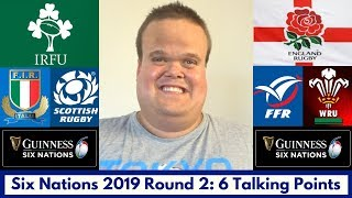 Six Nations 2019 Round 2: 6 Talking Points