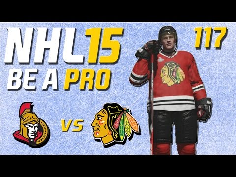 NHL 15 [Be A Pro] #117 - Ottawa Senators - Chicago Blackhawks ★ Let's Play NHL 15 Be a Pro