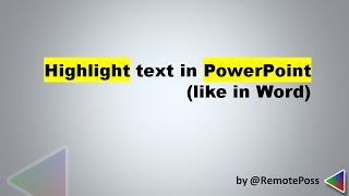 How to highlight text in PowerPoint (like in Word) when you make your slides