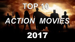 Top 10 Upcoming Action Movies 2017
