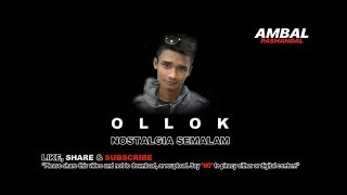 Download Mp3 Ollok - Nostalgia Semalam   Lyric Video  | Ambal Pashandal