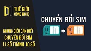 Chính thức chuyển đổi Sim 11 số sang 10 số - Những điều cần biết - #TGCN
