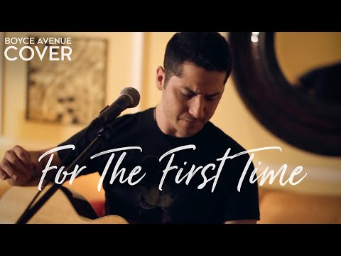 For The First Time - The Script (Boyce Avenue acoustic cover) on Spotify & Apple