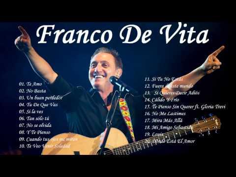 Franco De Vita Sus Mejores Éxitos   Las 20 Mejores Canciones de Franco De Vita