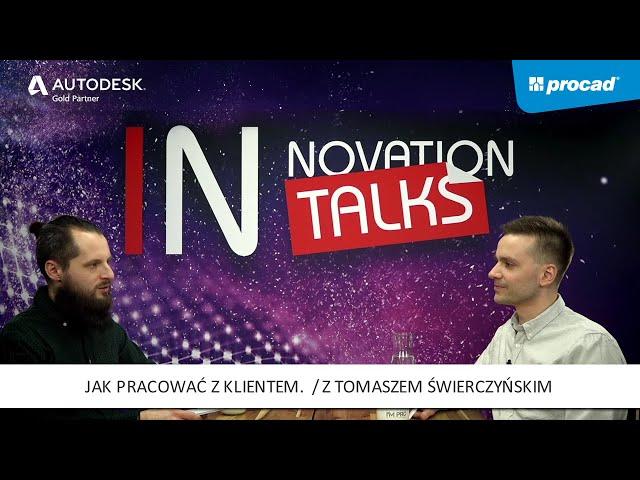 Innovation Talks Odc. 2: Jak pracować z klientem - Rozmowa z Tomaszem Świerczyńskim