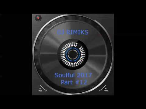 DJ Rimiks - Best of Soulful House 2017(#12)