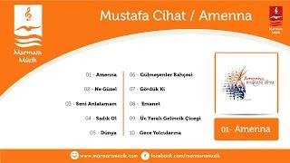 Mustafa Cihat - Amenna