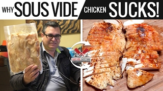Why Sous Vide Chicken is so BAD & TERRIBLE! It's really BAD!