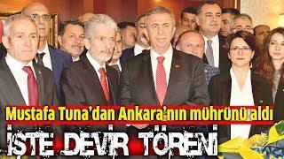 Ankara Büyükşehir'de coşkulu devir teslim töreni - Mustafa Tuna'dan mührü aldı