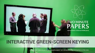 Interactive Green-Screen Keying | Two Minute Papers #174