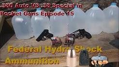 .380 Auto VS .38 Special in Pocket Guns Episode 15 - Federal Hydra-Shock Ammunition
